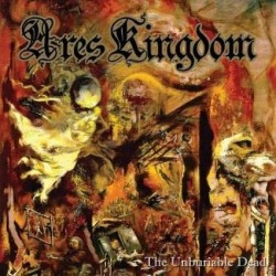 Ares Kingdom – The Unburiable Dead-DIE HARD VERSION