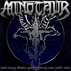 Minotaur - God May Show You Mercy... We Will Not (CD, Album)