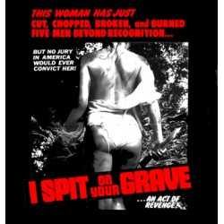 I SPIT ON YOUR GRAVE tshirt